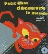Petit Chat découvre le monde | Claire Ubac (1960-....). Auteur