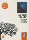Le coeur régulier : texte intégral | Olivier Adam (1974-....). Auteur