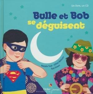 Bulle et Bob se déguisent / Natalie Tual, parol. et mus. | Tual, Natalie. Parolier. Compositeur