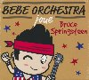 Bebe Orchestra joue Bruce Springsteen