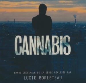 Cannabis : BO de la série TV de Lucie Borleteau