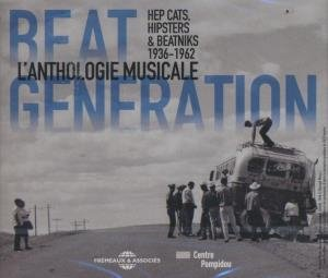Beat generation : hep carts, hipsters and beatniks 1936-1962