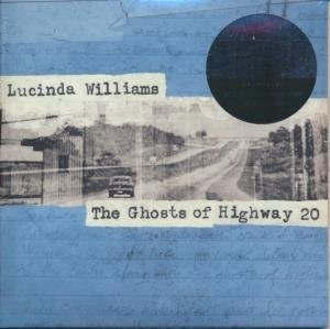 Ghosts of Highway 20 (The) / Lucinda Williams | Williams, Lucinda. Chanteur. Musicien