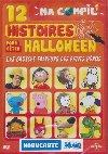 12 histoires pour fêter Halloween : Les grosses frayeurs des petits héros