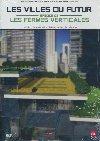 Villes de demain : Les villes du futur : Les fermes verticales |
