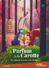 Le parfum de la carotte | Brouillard, Alexandre. Compositeur
