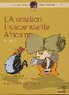 L'animation indépendante africaine. volume 2 |