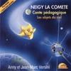 Neigy la comète : conte pédagogique : les objets du ciel