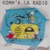 Komm'à la radio