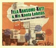 Fela Ransome Kuti and his Koola Lobitos : highlife-jazz and afro-soul : 1963-1969