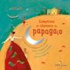 Comptines et chansons du papagaio : le Portugal et le Brésil en 30 comptines