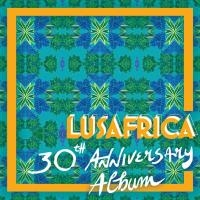 Lusafrica : 30th anniversary album