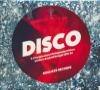Disco : a fine selection of independent disco, modern soul and boogie 1978-82