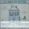 Maison bleue (La)