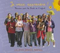 Je veux apprendre ! : chansons pour les Droits de l'enfant