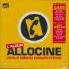 Album Allociné (L') : les plus grandes musiques de films