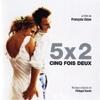 5 x 2 : cinq fois deux : BO du film de François Ozon