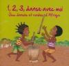 1,2,3, danse avec moi : jeux dansés et rondes d'Afrique