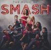 Music of SMASH : BO de la série crée par Theresa Rebeck