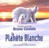 Planète blanche (La) : BO du film de Thierry Ragobert et Thierry Piantanida
