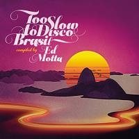 To slow to disco Brasil compiled by Ed Motta