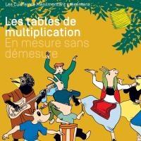 Tables de multiplication en mesure sans démesure (Les)