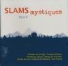 Slams mystiques