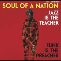 Soul of a nation : jazz is the teacher, funk is the preacher