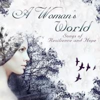 A woman's world : songs of resilience and hope