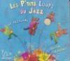 P'tits Loups du Jazz (Les) : le festival