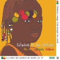 Chant des enfants du monde (Le) : vol.21: Bénin, vol.2 : enfantines et jeux d'enfants