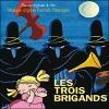 Trois brigands (Les) : BO du film de Hayo Freitag
