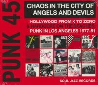 Punk 45 : chaos in the city of angels and devils