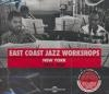 East coast jazz workshops : New-York 1954-1961
