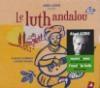 Luth andalou (Le)