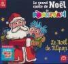 Noël de Tilipop (Le) : le grand conte de Noël de Pomme d'Api