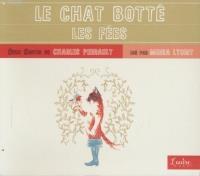 Chat Botté (Le) ; Fées (Les)