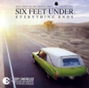 Six feet under : everything ends