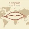 A capella : les voix du monde