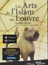 Arts de l'Islam au Louvre (Les)