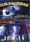Duels de légende : Milan AC - Inter Milan