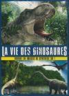 Vie des dinosaures (La)