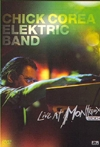 Chick Corea & the Elektric Band : live at Montreux 2004
