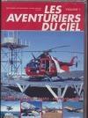 Aventuriers du ciel (Les) : volume 1