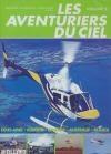 Aventuriers du ciel (Les) : volume 2