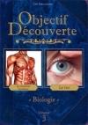Objectif découverte : biologie : volume 3