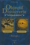 Objectif découverte : biologie : volume 4