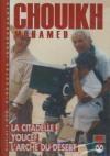 Mohamed Chouikh : Youcef ; L'arche du désert ; La citadelle