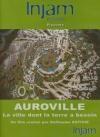 Auroville : la ville dont la terre a besoin