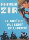 Cinéma algérien en liberté (Le)